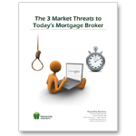 3 Market Threats to Today's Mortgage Broker